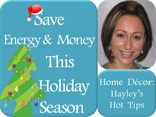 Home Decor: Save Energy and Money This Holiday Season: Hailey's Hot Tips, by wobuilt.com