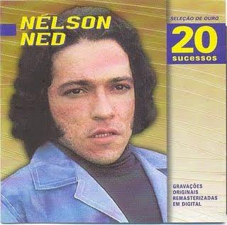 Nelson+Ned+ +Sele%C3%A7%C3%A3o+De+Ouro Nelson Ned   Seleção de Ouro 20 Sucessos