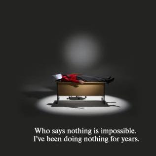 funny quotes who says nothing is impossible