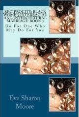 Reciprocity: Black Women Interracial & Intercultural Marriage - BOOK 3