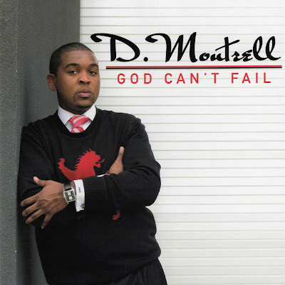 D. Montrell - God Can't Fail (2006)