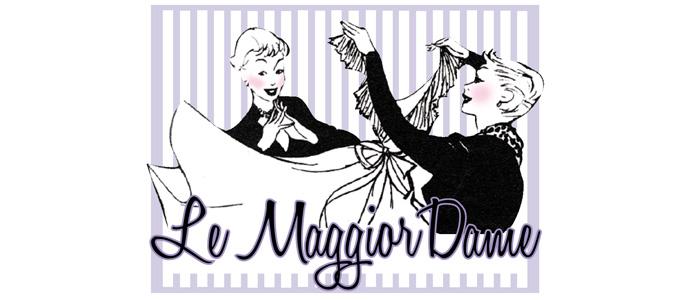 Le MaggiorDame