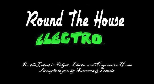 ~ Round the House Electro ~