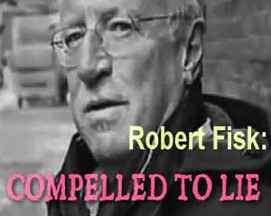 robert fisk compelled to lie © This content Mirrored From  http://armenians-1915.blogspot.com