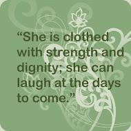 Proverbs 31:25 (NIV)