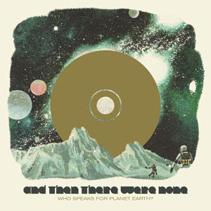 And Then There Were None - Who Speaks For Planet Earth (CD)
