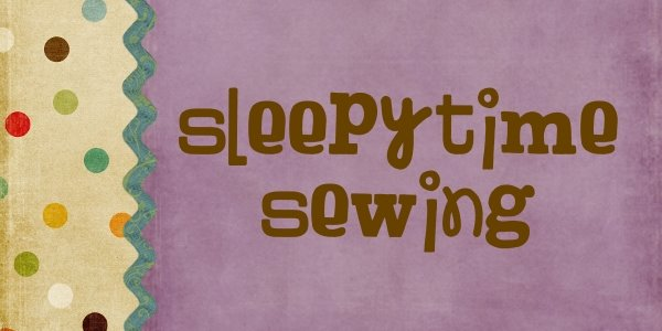 Sleepytime Sewing