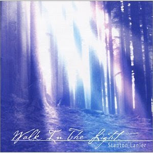 Stanton Lanier - Walk In The Light (2001)