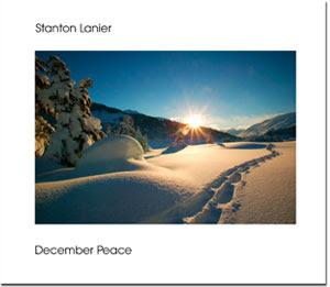 Stanton Lanier - December Peace (2009)