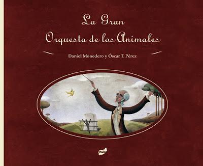 La gran orquesta de los animales - Daniel Monedero y Oscar T. Pérez
