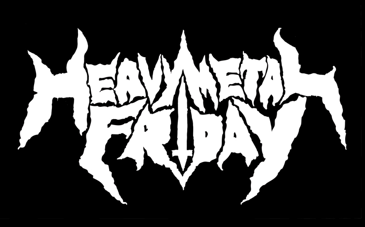 HEAVY METAL FRIDAY