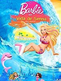 Assistir : Barbie Em Vida De Sereia – Filmes Online Dublado