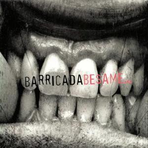 http://3.bp.blogspot.com/_UkptBFTobvc/STgDPdQ_nlI/AAAAAAAAACk/ZQ48bbc_mlg/s400/caratula-barricada-besame+(Custom).JPG