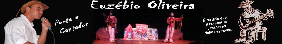 """Euzébio de Oliveira """"Poeta e Cantador"""""""