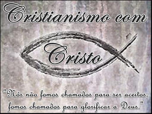 Cristianismo com CRISTO!