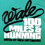 Wale (2006 & 2007) -100 Miles and Running