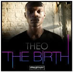 THEO (2008) The Birth (OKAYPLAYER.COM EXCLUSIVE)
