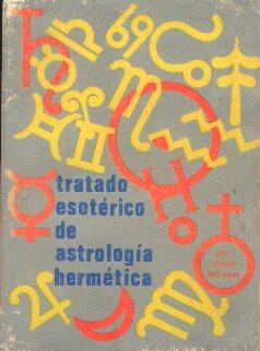 Tratado esoterico de astrología hermetica