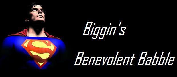 Biggin's Benevolent Babble