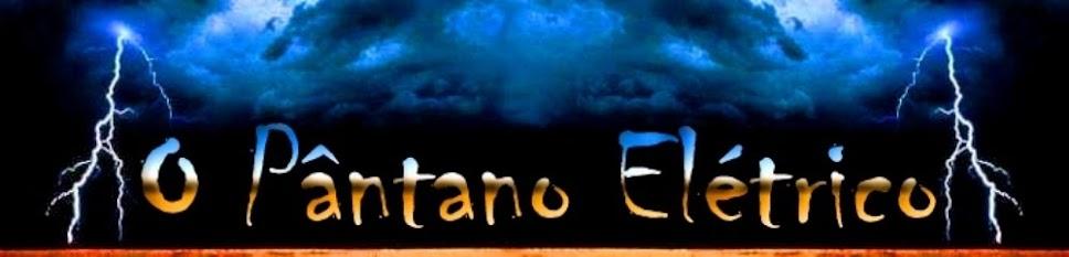 O Pântano Elétrico