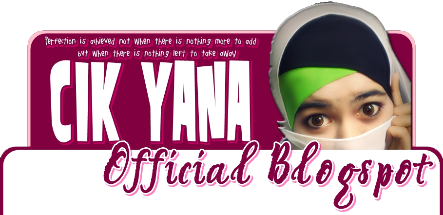 ::Cik Yana Official Blogspot::