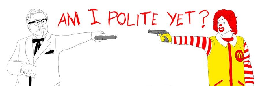 """""""Am I Polite Yet?"""""""
