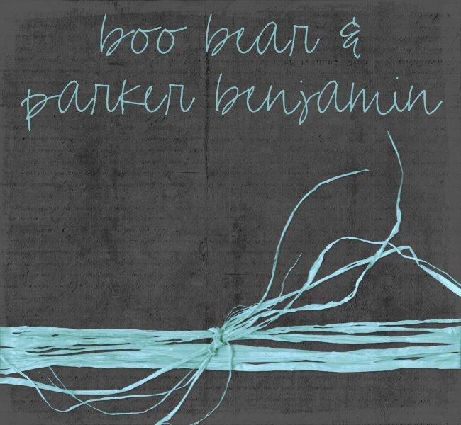 Boo Bear & little Parker Benjamin