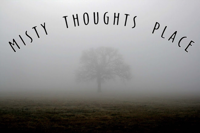 Misty Thoughts Place