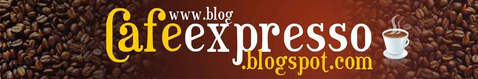 Blog Café Expresso - Seu site de Cultura.