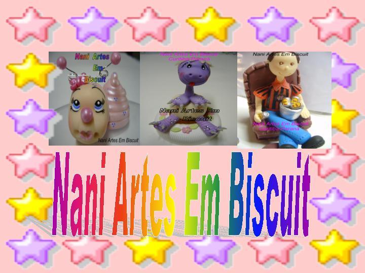 Nani Artes Em Biscuit !