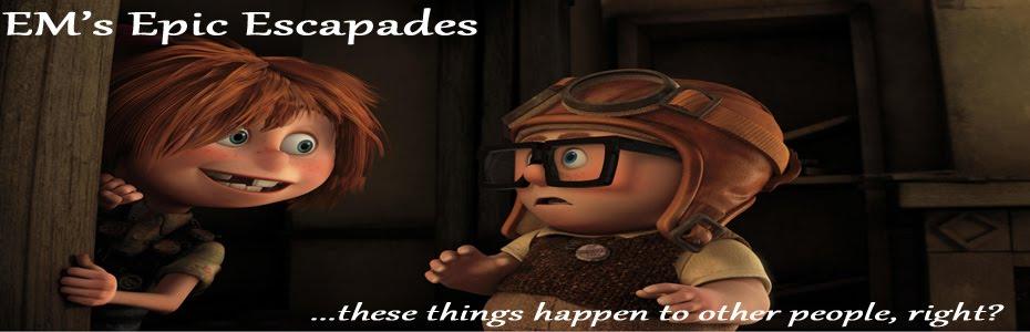 EM's Epic Escapades