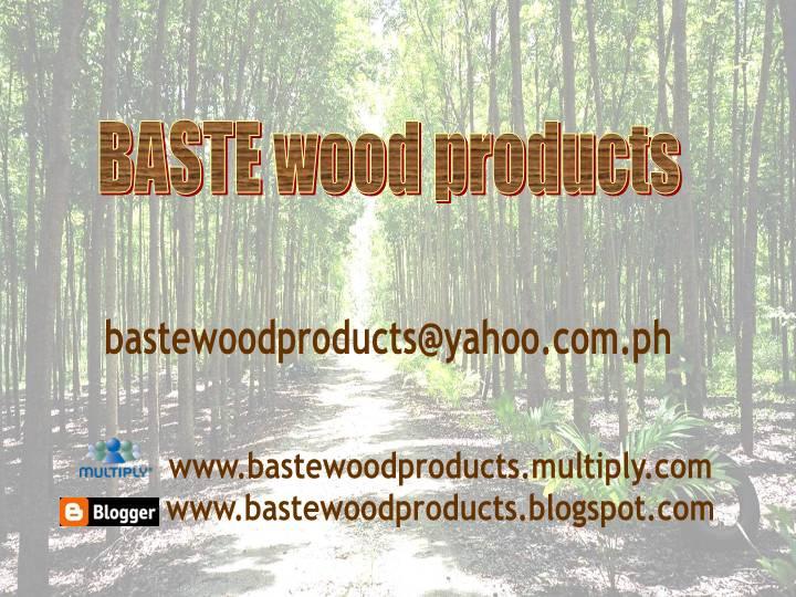 BASTE wood products