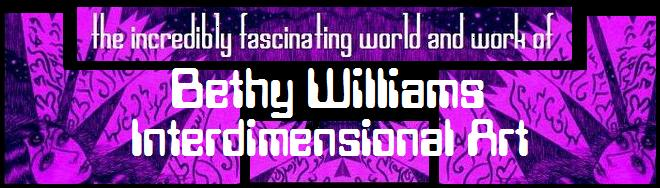 Bethy Williams Interdimensional Art