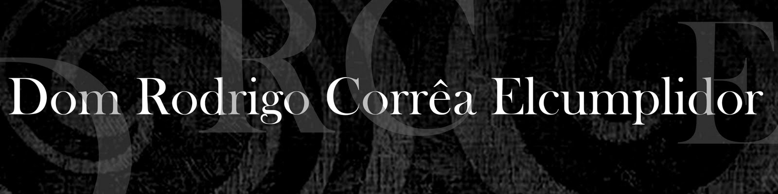 Dom  Rodrigo Corrêa Elcumplidor