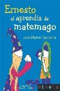 "Libro recomendado:"" Ernesto aprendiz de Matemago"""