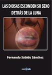 LAS DIOSAS ESCONDEN SU SEXO DETRÁS DE LA LUNA ISBN 978-84-937735-9-5