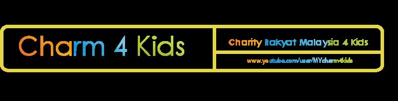 + Charm.4Kids || Charity Rakyat Malaysia 4 Kids ||