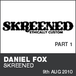 Daniel Fox - Skreened - Interview Part 1