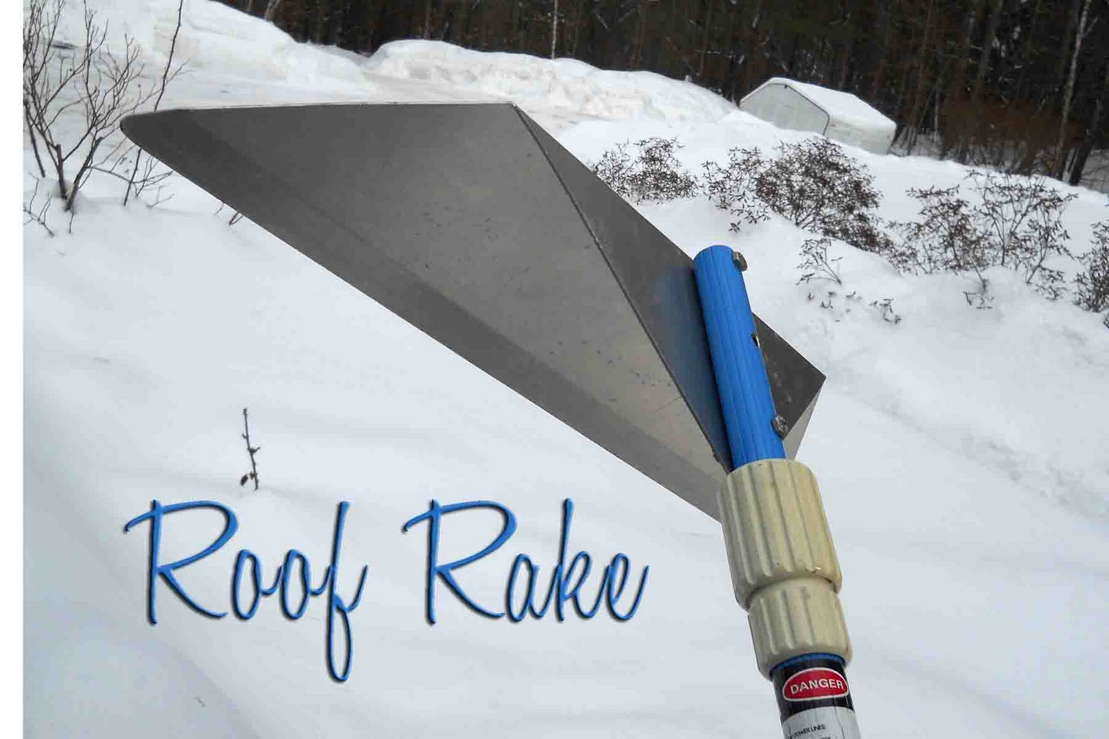Welcome The Roof Rake. The Roof Rake Is A Tool That Looks Like An Upside