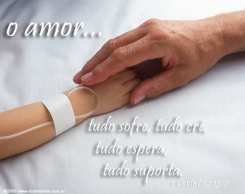 """O amor tudo Crê, tudo suporta, tudo espera."""