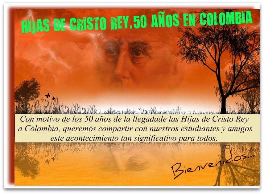50 AÑOS HIJAS DE CRISTO  REY EN COLOMBIA