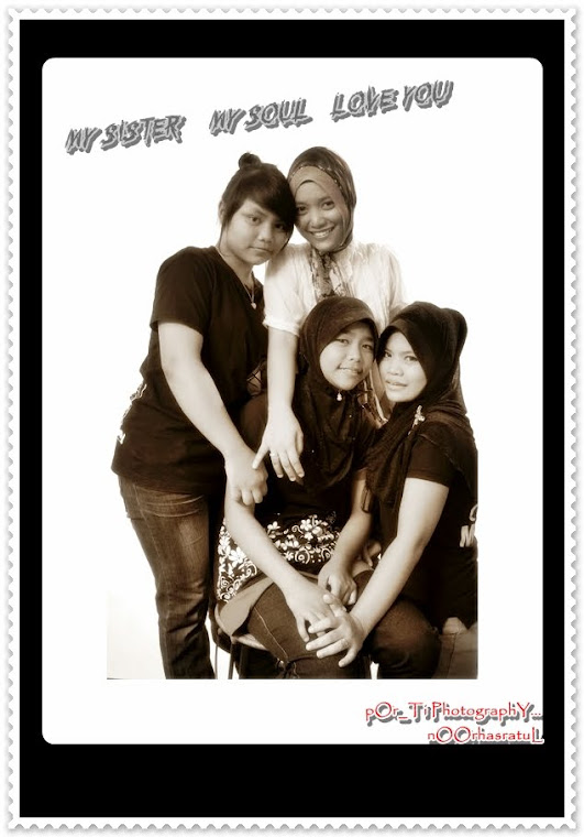 my sister...huhu..miss all the thing bout them but now everthing are change...hurmmm