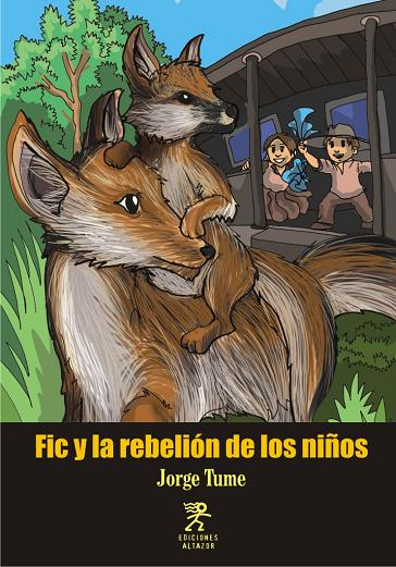FIC Y LA REBELIÓN DE LOS NIÑOS - JORGE TUME