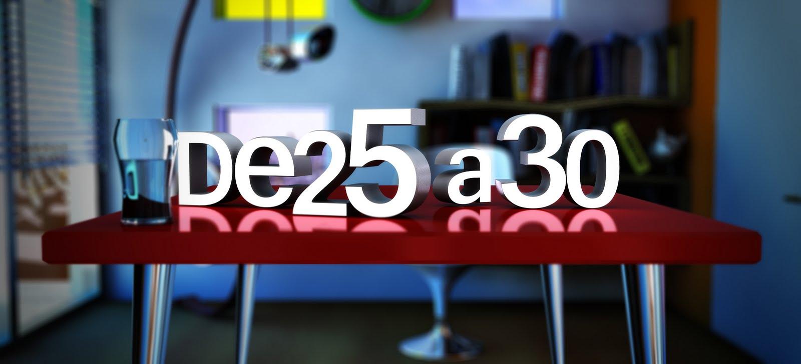 DE 25 A 30