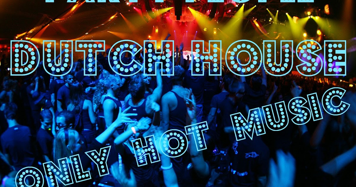 The beat of house music party people this is real dutch for House music party