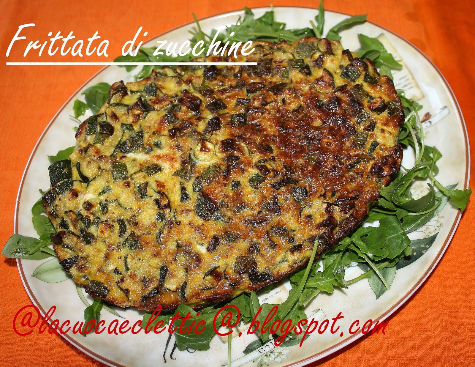 La frittata con le zucchine, ovviamente fritta, l'ho sempre preparata ...