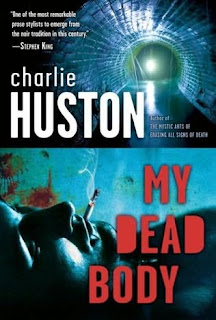 Charlie Huston My Dead Body cover