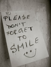 Please don`t forget to smile.