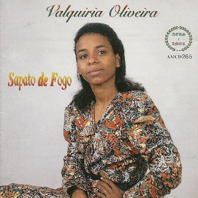 Valquíria Oliveira   Sapato De Fogo | músicas