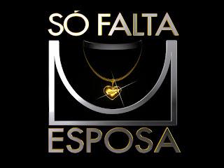http://3.bp.blogspot.com/_W1ov5vvPZYo/SkpCzrtMMlI/AAAAAAAADto/pcaWNoUWsWw/s320/logo+s%C3%B3+falta+esposa